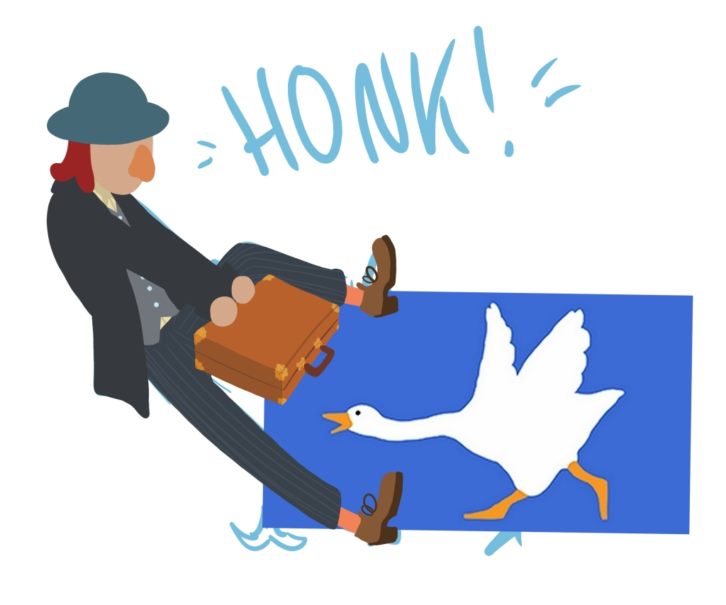 Drawing of the businessman pulling his suitcase away from a goose, drawn over the top of a blue sketch. The banana peel on the floor has not made it into the real illustration, and the goose sketch has been replaced by a reference image from the game Untitled Goose.